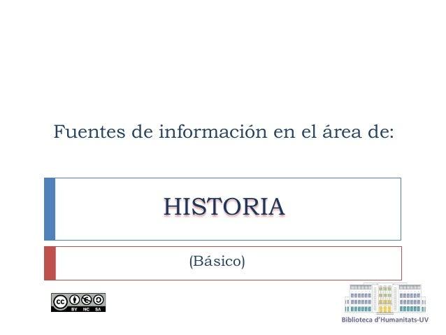 Fuentes de información en el área de: HISTORIA (Básico)