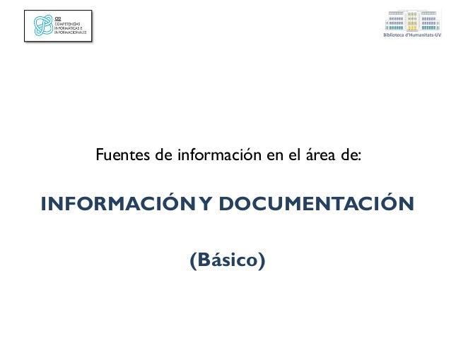 Fuentes de información en el área de: INFORMACIÓNY DOCUMENTACIÓN (Básico)