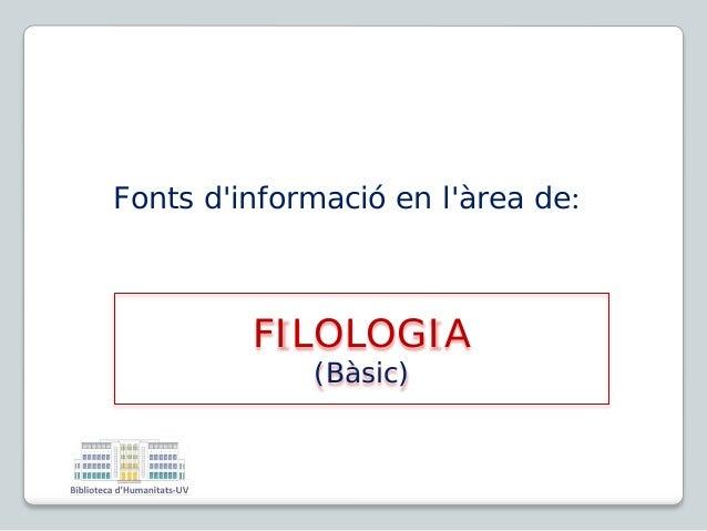 Fonts d'informació en l'àrea de: FILOLOGIA (Bàsic)