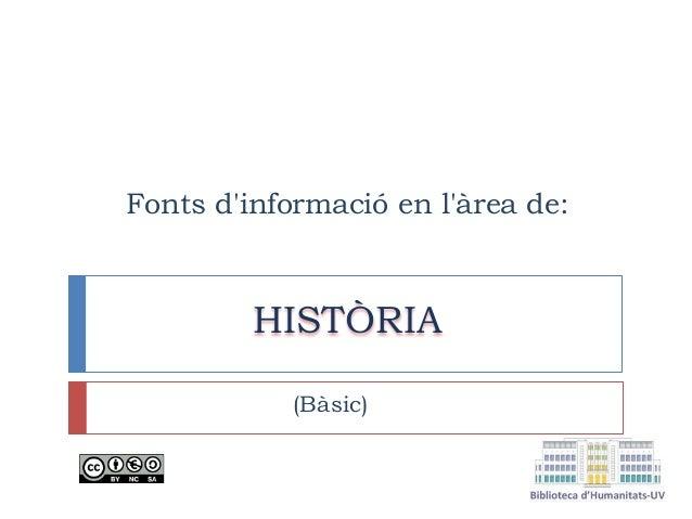 Fonts d'informació en l'àrea de: HISTÒRIA (Bàsic)