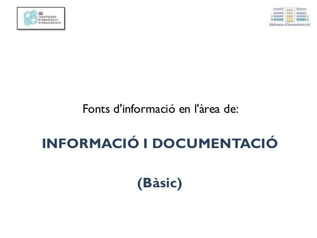 Fonts d'informació en l'àrea de: INFORMACIÓ I DOCUMENTACIÓ (Bàsic)