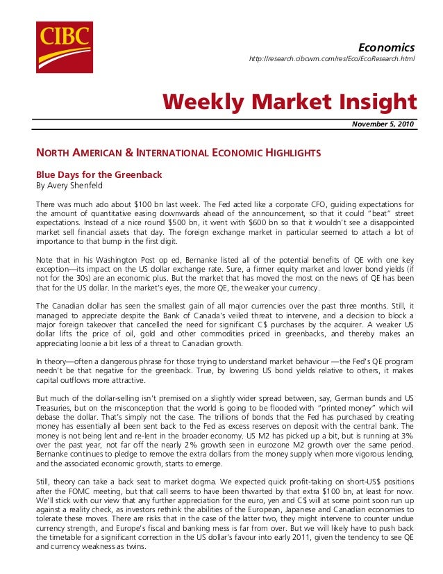 Weekly Market Insight November 5, 2010 NORTH AMERICAN & INTERNATIONAL ECONOMIC HIGHLIGHTS Blue Days for the Greenback By A...