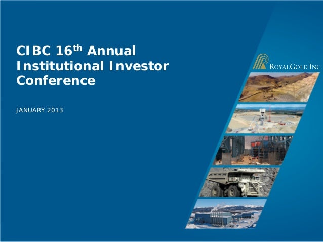CIBC 16th AnnualInstitutional InvestorConferenceJANUARY 2013                    Page 1