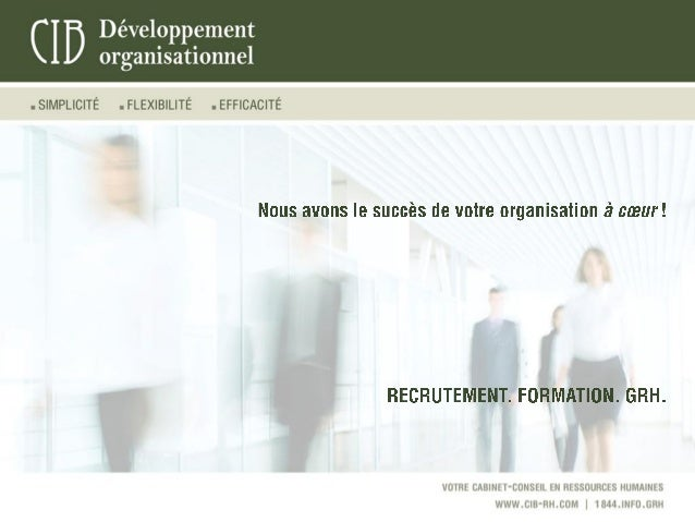    Depuis 1998 © Tous droits réservés. CIB Développement organisationnel.