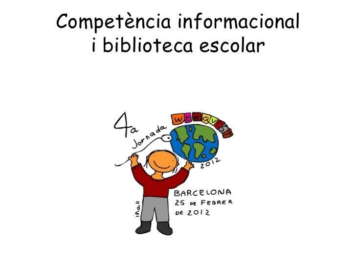 Competència informacional   i biblioteca escolar