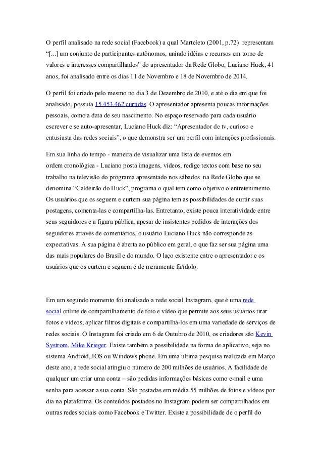 """O perfil analisado na rede social (Facebook) a qual Marteleto (2001, p.72) representam  """"[...] um conjunto de participante..."""