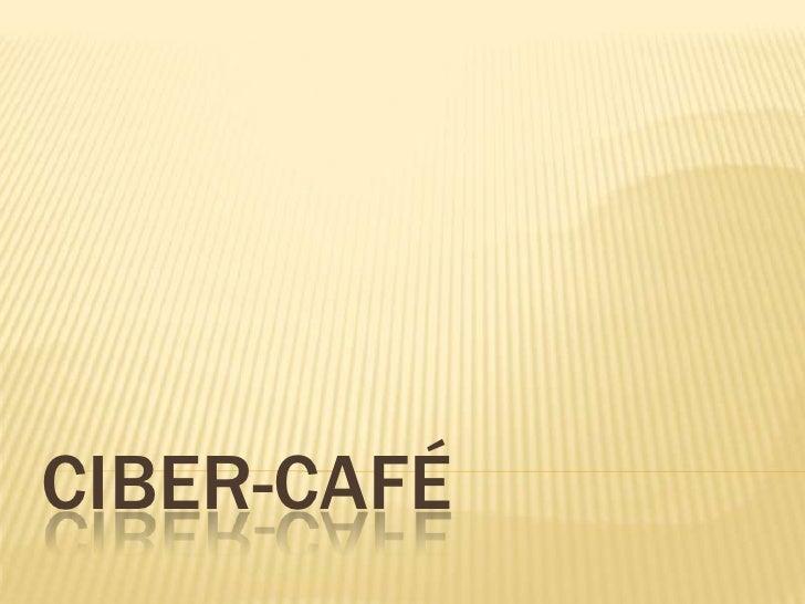 CIBER-CAFÉ