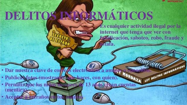 DELITOS INFORMÁTICOS Es cualquier actividad ilegal por la internet que tenga que ver con falsificación, saboteo, robo, fra...