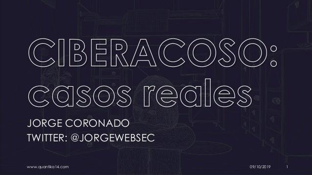 JORGE CORONADO TWITTER: @JORGEWEBSEC www.quantika14.com 09/10/2019 1