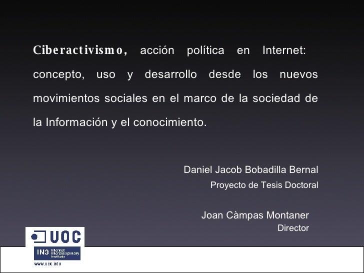 Ciberactivismo,  acción política en Internet:  concepto, uso y desarrollo  desde  los nuevos movimientos sociales en el ma...