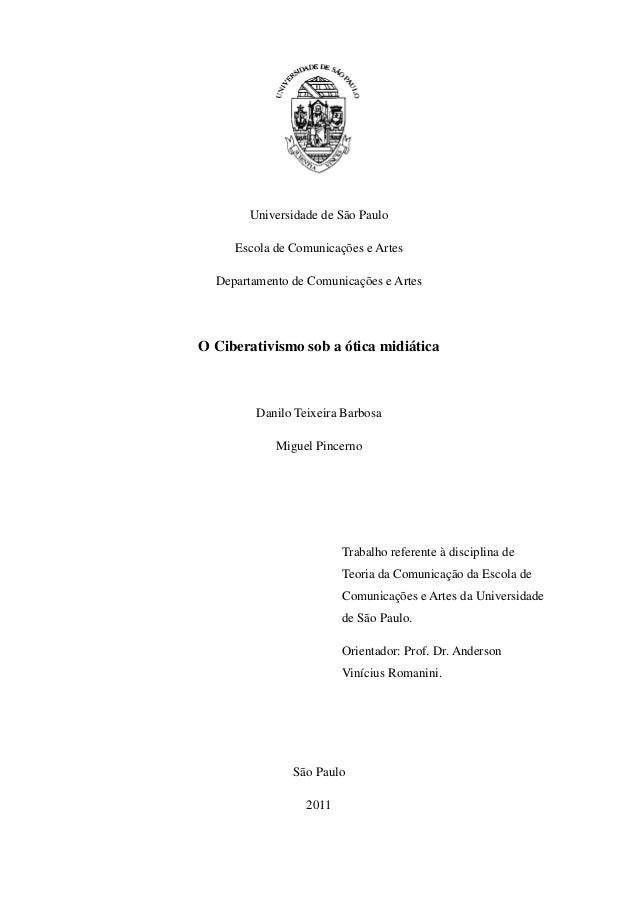 Universidade de São Paulo Escola de Comunicações e Artes Departamento de Comunicações e Artes  O Ciberativismo sob a ótica...