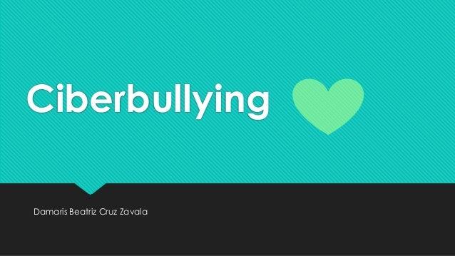 Ciberbullying Damaris Beatriz Cruz Zavala