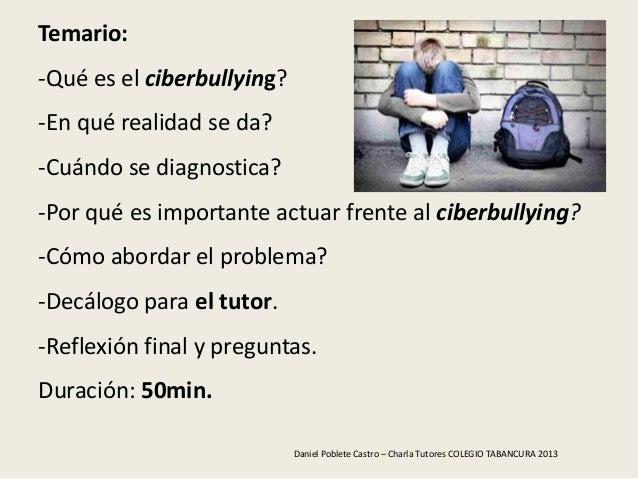 Temario:-Qué es el ciberbullying?-En qué realidad se da?-Cuándo se diagnostica?-Por qué es importante actuar frente al cib...