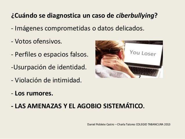 ¿Cuándo se diagnostica un caso de ciberbullying?- Imágenes comprometidas o datos delicados.- Votos ofensivos.- Perfiles o ...