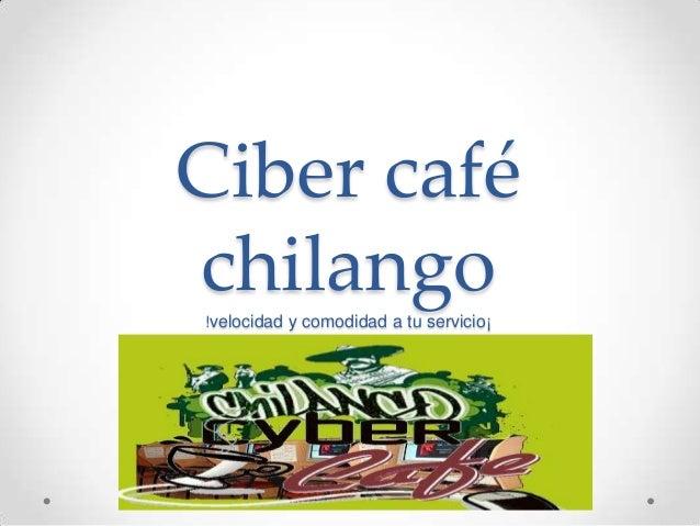 Ciber caféchilango!velocidad y comodidad a tu servicio¡