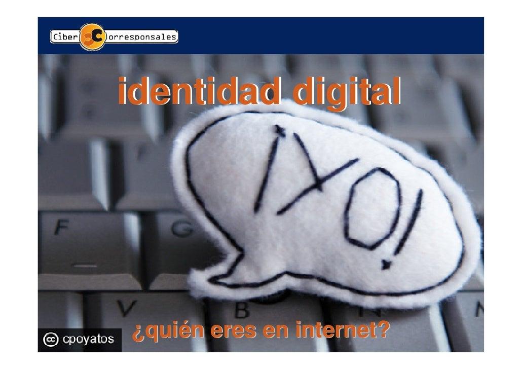 identidad digital¿quién eres en internet?