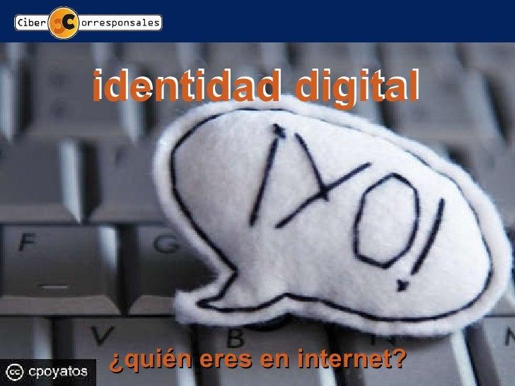 identidad digital ¿quién eres en internet? identidad digital