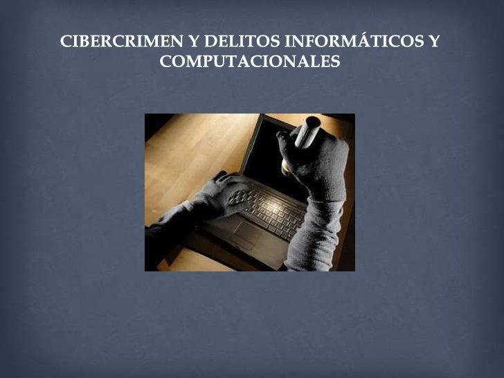  CIBERCRIMEN a simple vista no son pocos los casos de delincuencia  informática que existen en el país, y llama la atenci...