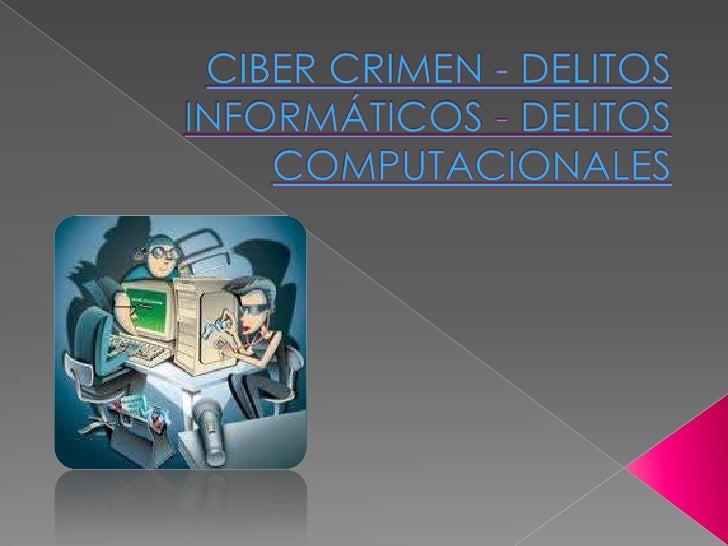    1. DE LA EXPOSICION DEL CIBER CRIMEN    Existen tantos delincuentes como ordenadores    en el mundo, lo cual imposibil...