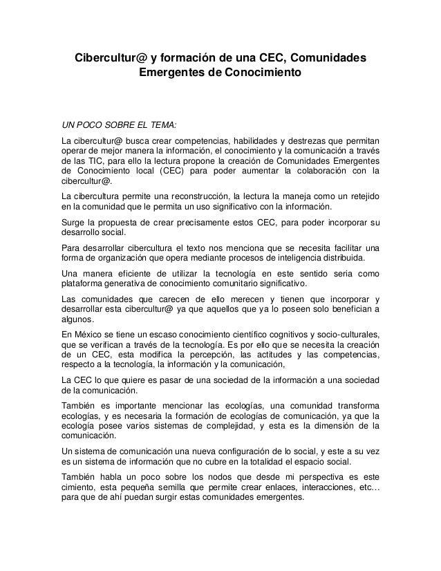 Cibercultur@ y formación de una CEC, Comunidades Emergentes de Conocimiento UN POCO SOBRE EL TEMA: La cibercultur@ busca c...