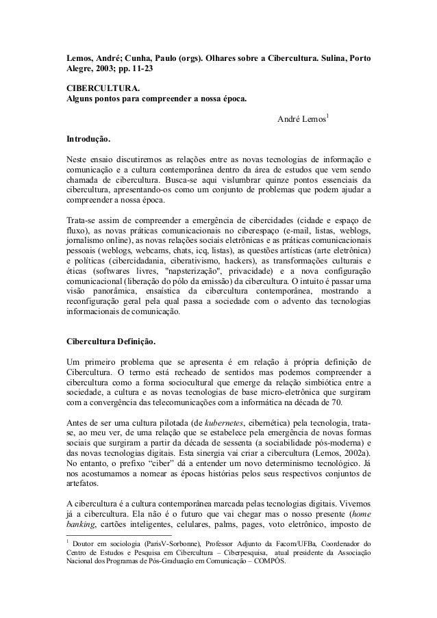 Lemos, André; Cunha, Paulo (orgs). Olhares sobre a Cibercultura. Sulina, PortoAlegre, 2003; pp. 11-23CIBERCULTURA.Alguns p...