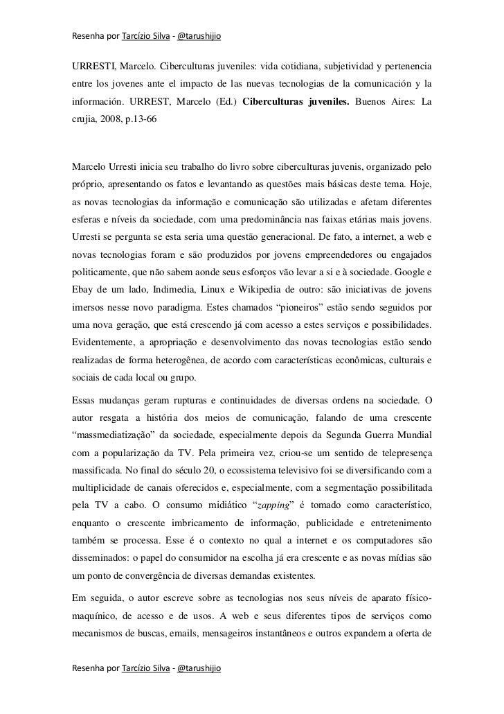 Resenha por Tarcízio Silva - @tarushijioURRESTI, Marcelo. Ciberculturas juveniles: vida cotidiana, subjetividad y pertenen...