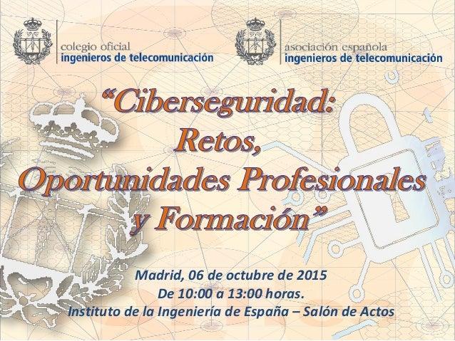 Madrid, 06 de octubre de 2015 De 10:00 a 13:00 horas. Instituto de la Ingeniería de España – Salón de Actos