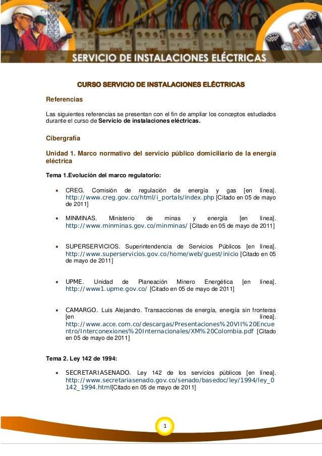 1 CURSO SERVICIO DE INSTALACIONES ELÉCTRICAS Referencias Las siguientes referencias se presentan con el fin de ampliar los...