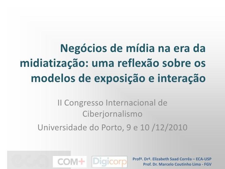 Negócios de mídia na era da midiatização: uma reflexão sobre os modelos de exposição e interação <br />II Congresso Intern...