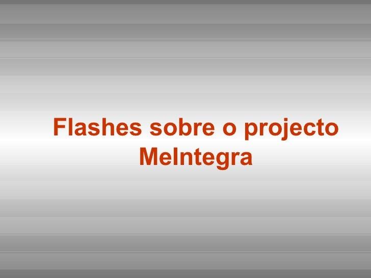 Flashes sobre o projecto MeIntegra