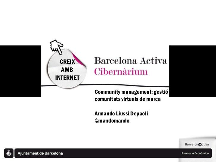 CREIX  AMBINTERNET           Community management: gestió de           comunitats virtuals de marca           Armando Lius...