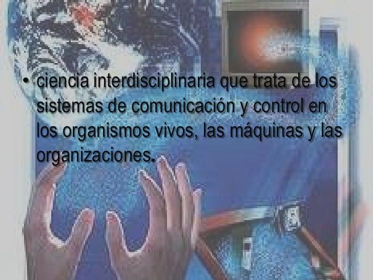 PRICIPIOS BASICOS• Según la teoría de la información, uno de los  principios básicos de la cibernética establece  que la i...