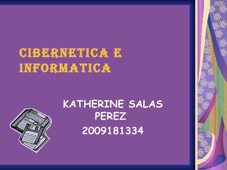 CIBERNETICA E INFORMATICA KATHERINE SALAS PEREZ  2009181334