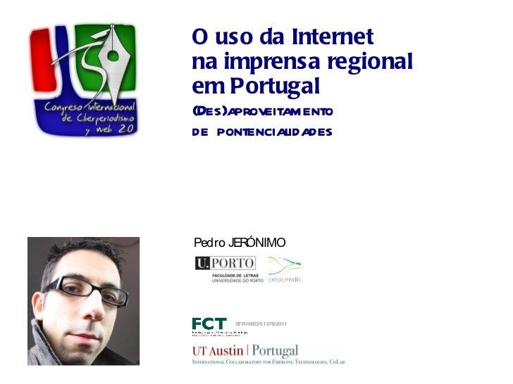 O uso da Internet  na imprensa regional  em Portugal   (Des)aproveitamento  de pontencialidades