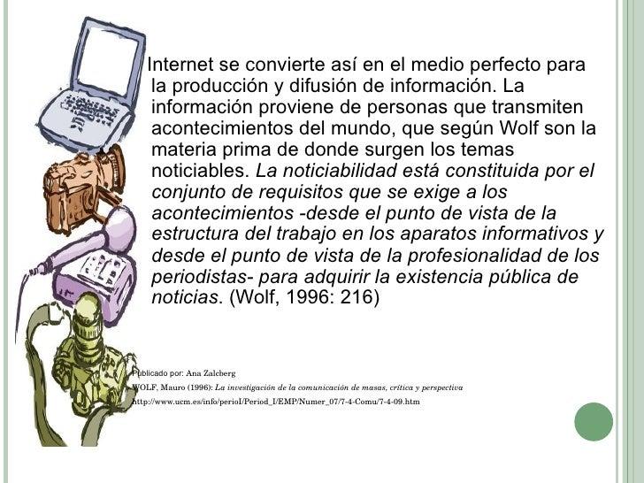 <ul><li>Internet se convierte así en el medio perfecto para la producción y difusión de información. La información provie...