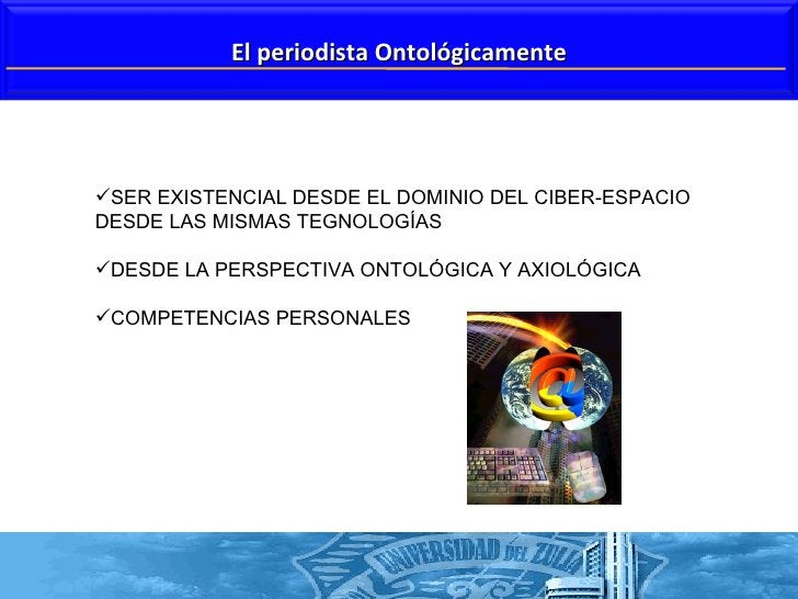 <ul><li>SER EXISTENCIAL DESDE EL DOMINIO DEL CIBER-ESPACIO DESDE LAS MISMAS TEGNOLOGÍAS </li></ul><ul><li>DESDE LA PERSPEC...