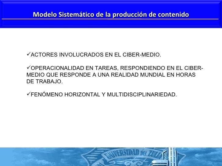 <ul><li>ACTORES INVOLUCRADOS EN EL CIBER-MEDIO. </li></ul><ul><li>OPERACIONALIDAD EN TAREAS, RESPONDIENDO EN EL CIBER-MEDI...