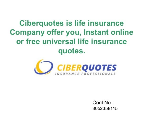 Welcome To CiberQuotes Free Life Insurance Quotes Online Cont No :  3052358115; 2.
