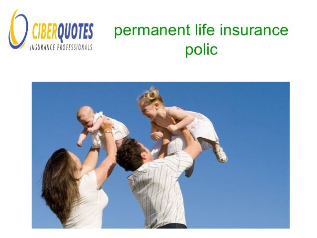 ... Permanent Life Insurance Polic ...
