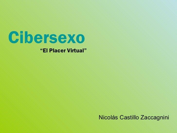 "Cibersexo "" El Placer Virtual"" Nicolás Castillo Zaccagnini"