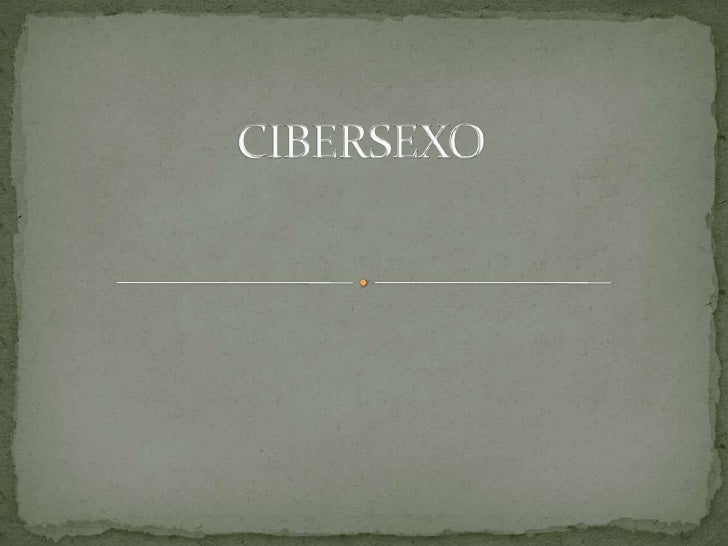 El cibersexo es una manifestación de la curiosidad, del  reencuentro con la naturaleza, pero mas que nada, un  escape a la...