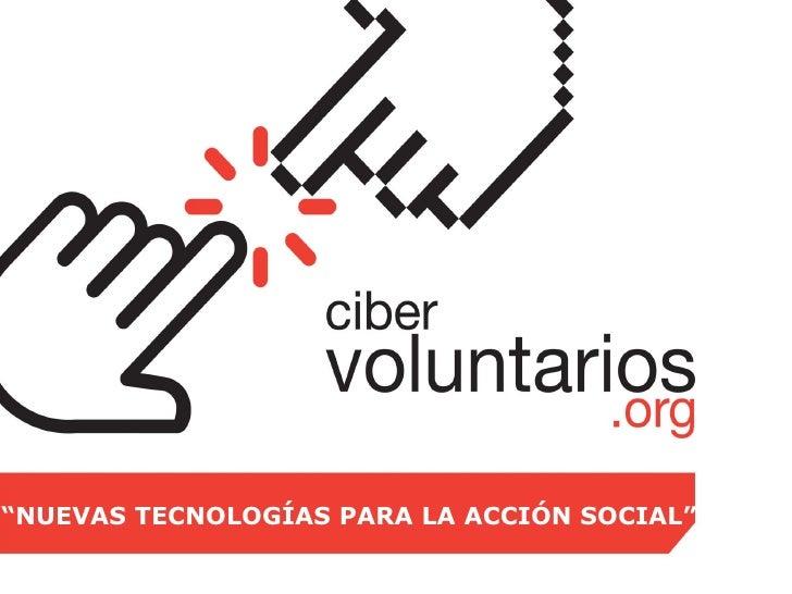"""""""NUEVAS TECNOLOGÍAS PARA LA ACCIÓN SOCIAL"""""""