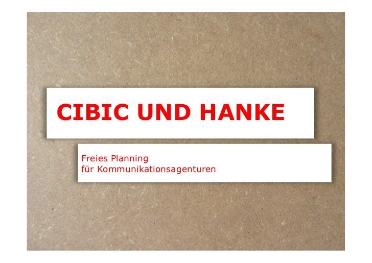 CIBIC UND HANKE Freies Planning für Kommunikationsagenturen