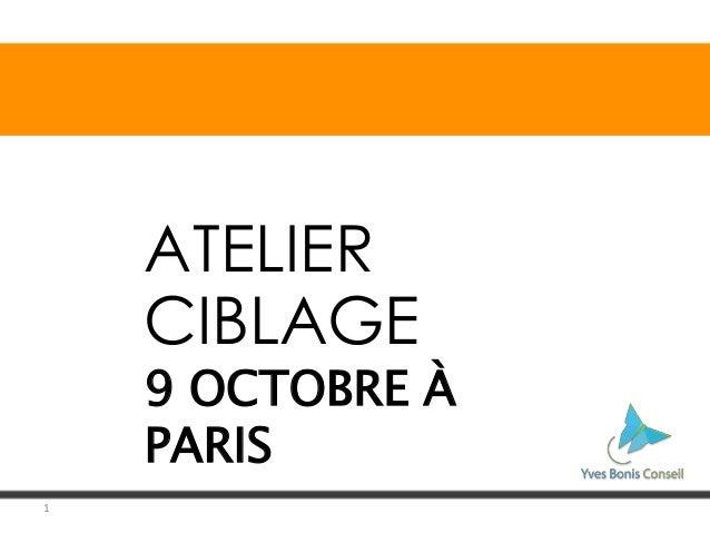 1  ATELIER  CIBLAGE  9 OCTOBRE À  PARIS