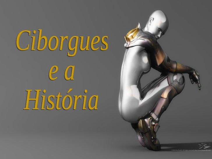 Ciborgues e a História