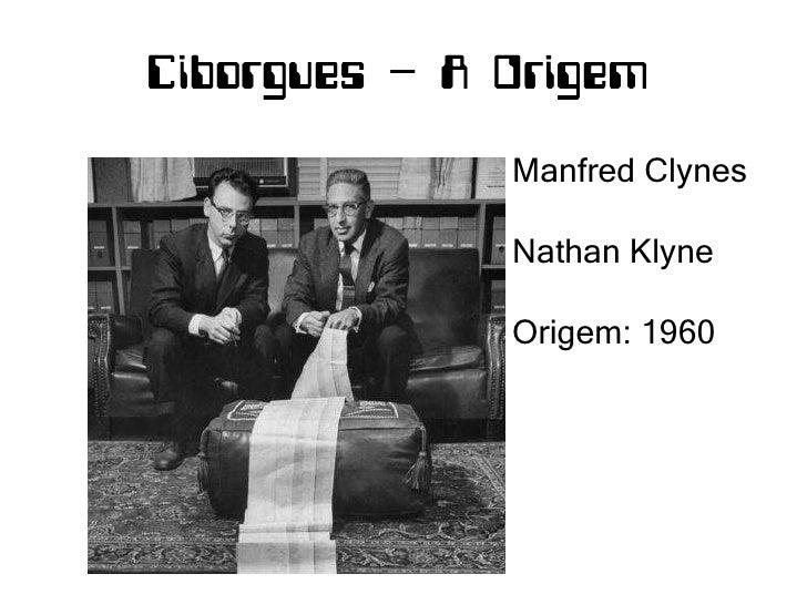 Manfred Clynes  Nathan Klyne Origem: 1960
