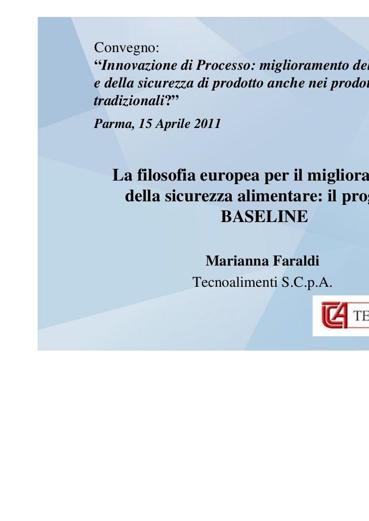 """Convegno:""""Innovazione di Processo: miglioramento della qualitàe della sicurezza di prodotto anche nei prodottitradizionali..."""