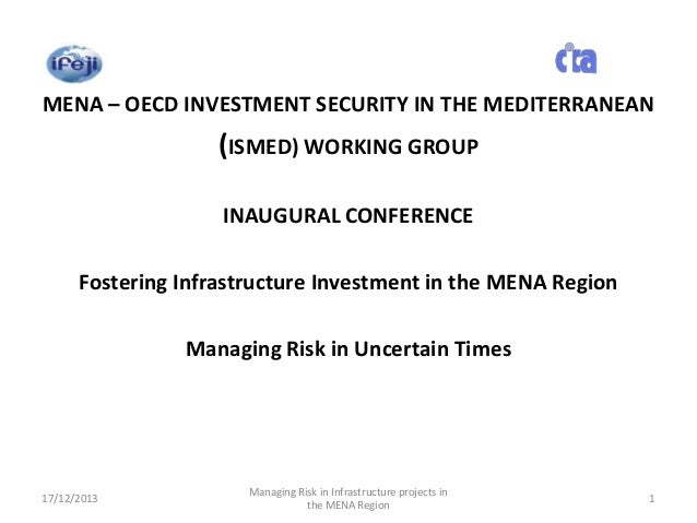 MENA – OECD INVESTMENT SECURITY IN THE MEDITERRANEAN  (ISMED) WORKING GROUP INAUGURAL CONFERENCE  Fostering Infrastructure...