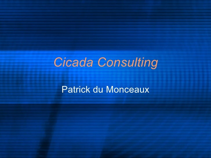 Cicada Consulting Patrick du Monceaux