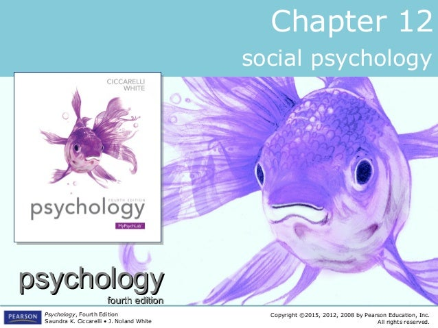 psychologypsychology fourth editionfourth edition Copyright ©2015, 2012, 2008 by Pearson Education, Inc. All rights reserv...